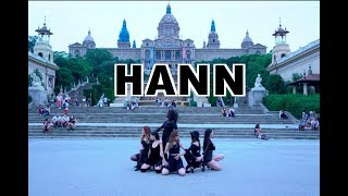[KPOP IN PUBLIC] (G)I-DLE ((여자)아이들) - HANN 한 (一) | BARCELONA
