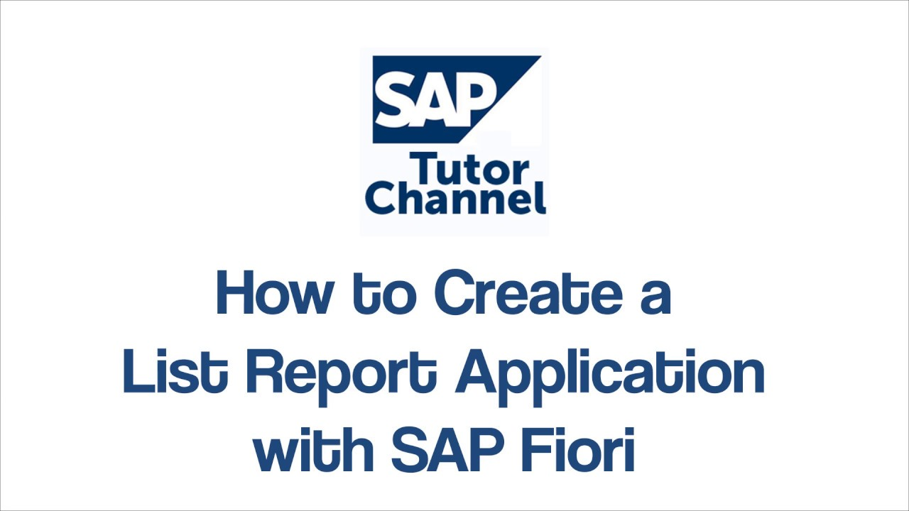How to Create a List Report Application with SAP Fiori