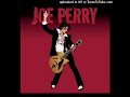 watch he video of joe perry- Can't Compare