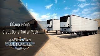 [ATS] Обзор мода Great Dane Trailer Pack