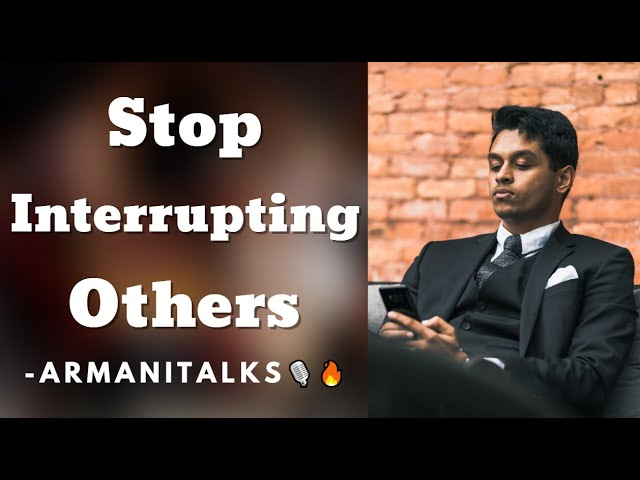 How to Stop Interrupting Others in a Conversation