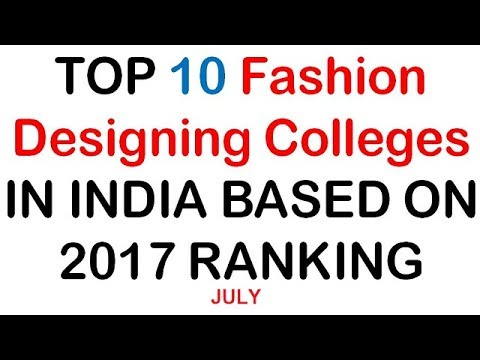 Top Fashion Designing Colleges In India Based On July 2017 Ranking Latest Ranking 2017 Youtube
