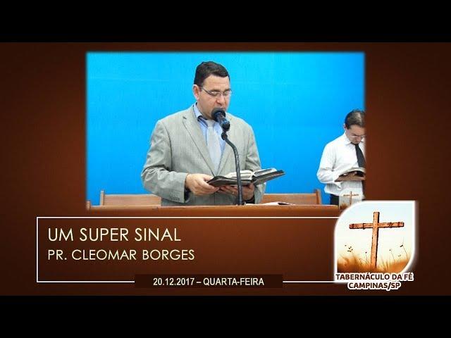 20.12.2017 | Quarta-Feira | Um Super Sinal - Pr. Cleomar Borges | Tabernáculo da Fé Campinas/SP