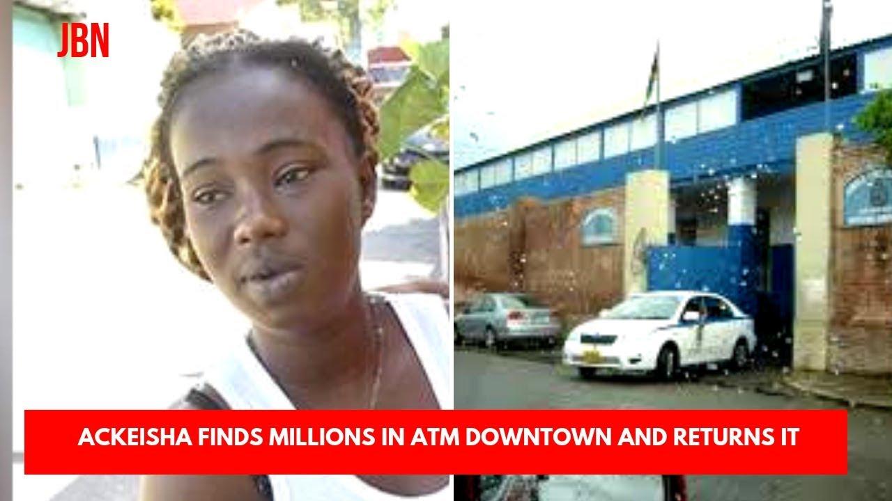 Woman Returns Millions Found In ATM Downtown Kingston/JBN