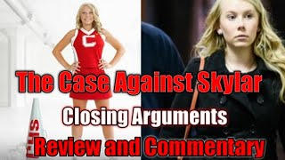 The Case Against Skylar Closing Arguments