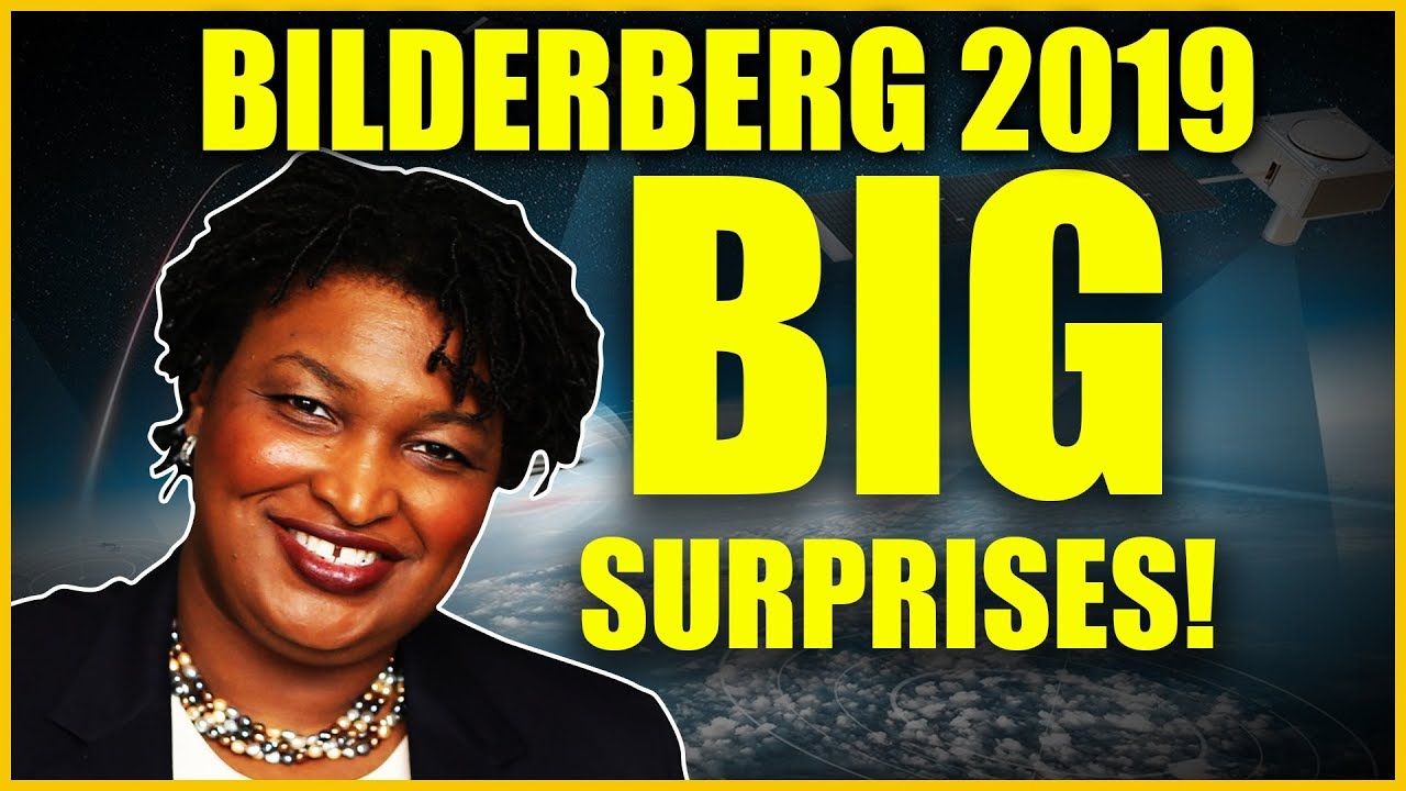 Bilderberg 2019 BIG SURPRISES! Stacey Abrams And Space Force – We Are Change