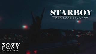 Odd Mami & K4 — Starboy (Letra)
