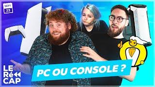Plutôt PC ou CONSOLE ? | LE RéCAP #404