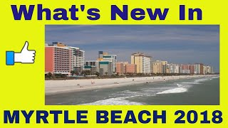 Download Video What's New In Myrtle Beach 2018 MP3 3GP MP4