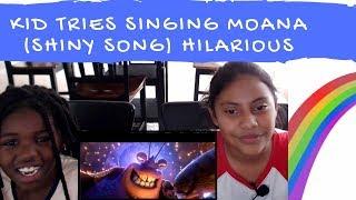 KID TRIES SINGING MOANA (SHINY SONG) HILARIOUS - REACTION