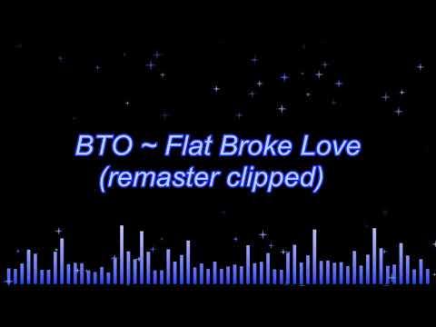 BTO ~ Flat Broke Love (remaster clipped)