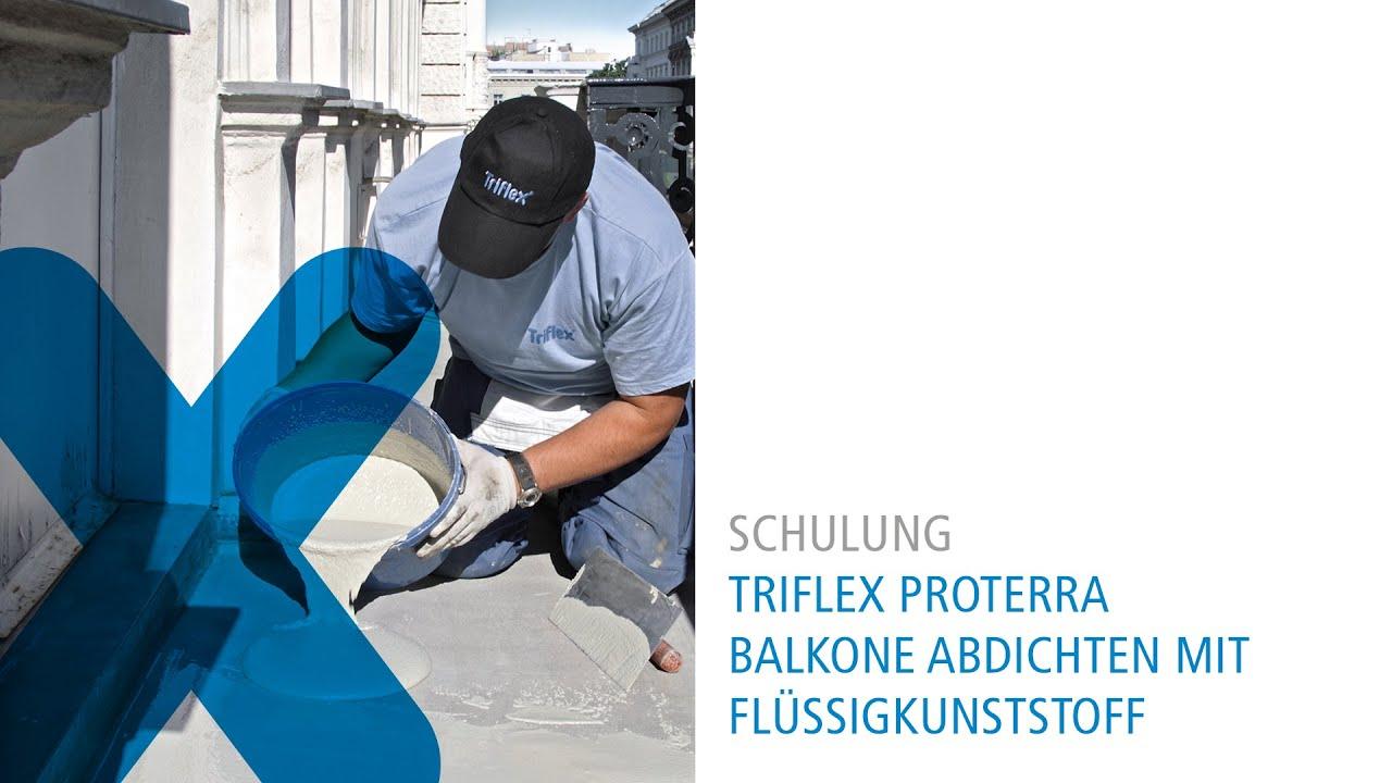 Triflex Proterra Balkone Abdichten Mit Flussigkunststoff Youtube
