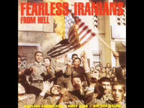 Fearless Iranians from Hell- Foolish Americans