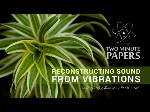 Reconstructing Sound From Vibrations | Two Minute Papers #12