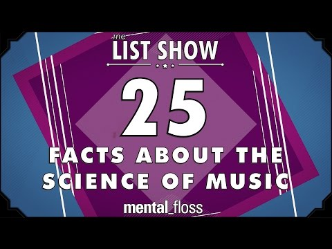 25 Facts about the Science of Music  mentalfloss List Show Ep 340