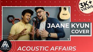 Jaane Kyun Cover   Vishal D  Dostana  Priyanka Chopra  Acoustic Affairs   Mukul Narang, Rishabh K