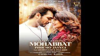 Mohabbat phir ho jayegi | Nayeem Shabir| Azeem Shirazi | Yasser Desai Arun Bijlani | Adaa Khan |