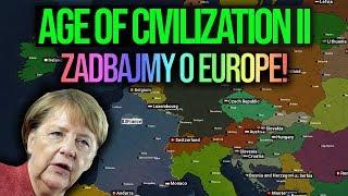 WIELKA EUROPA TO ZJEDNOCZONA EUROPA! | Age of Civilizations II