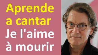 Je l'aime à mourir: Cómo Cantar en Francés, Pronunciar la Letra en Francés con Karaoke Francés