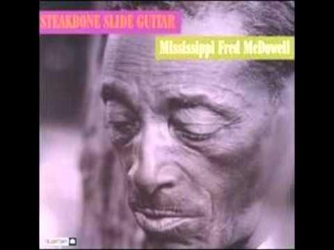 Mississippi Fred Mcdowell - Big Fat Mama