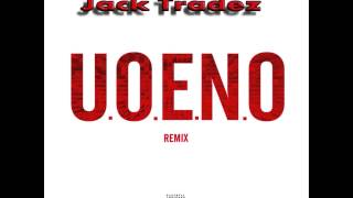 Jack Tradez - U.O.E.N.O ( Bay Area Remix)  Official