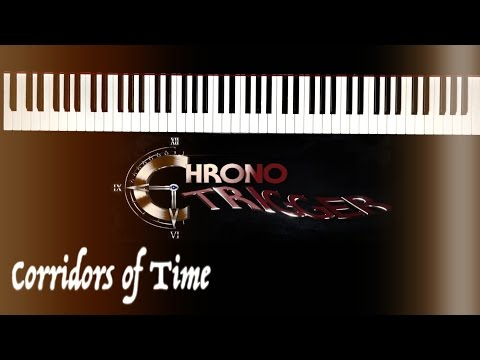 A piano Perspective: Chrono Trigger - Corridors of Time