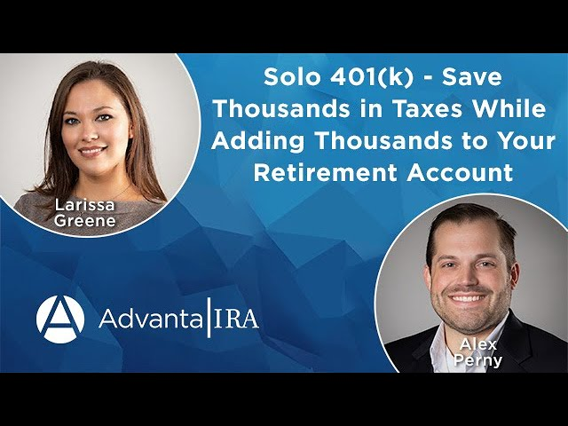 Solo 401(k) - Save Thousands on Your Taxes While Adding Thousands to Your Retirement Account