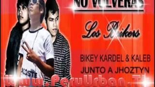 Los Beikers Ft Jhoztyn - No Volveras (Remix)
