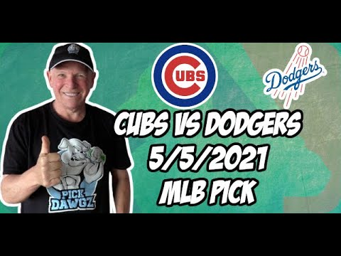 Chicago Cubs vs Los Angeles Dodgers 5/5/21 MLB Pick and Prediction MLB Tips Betting Pick