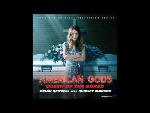 """Brian Reitzell & Shirley Manson - """"Queen Of The Bored"""" (American Gods OST)"""