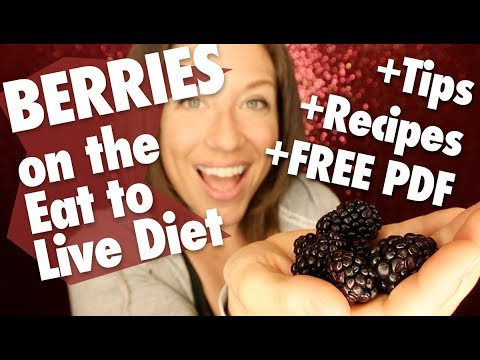 Berries on the Eat to Live Nutritarian Diet + FREE RECIPES PDF + Lots of Tips!!