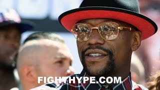 MAYWEATHER REVEALS HE KNOWS EVERY DETAIL ABOUT MCGREGOR'S CAMP; EXPLAINS WHY HE MAY MISS WEIGHT