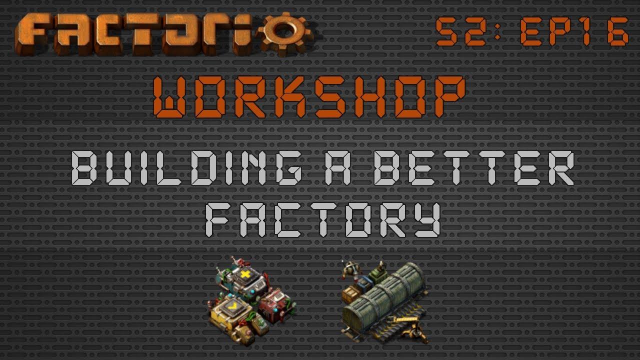 Factorio Workshop - Building A Better Factory :: Station