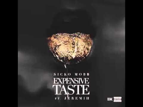 sicko mobb expensive taste