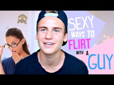 7 Sexy Ways To Flirt With A Guy! from YouTube · Duration:  5 minutes 58 seconds