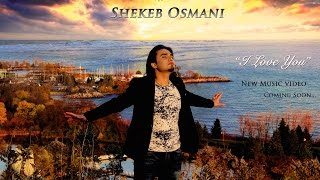 "Shekeb Osmani ""I Love You"" Official Music Video 2014"