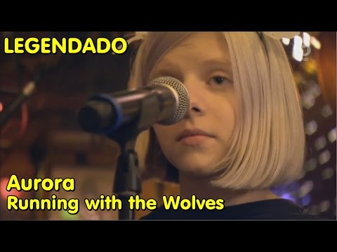 AURORA - Running with the Wolves (LIVE: in Germany) [LEGENDADO]