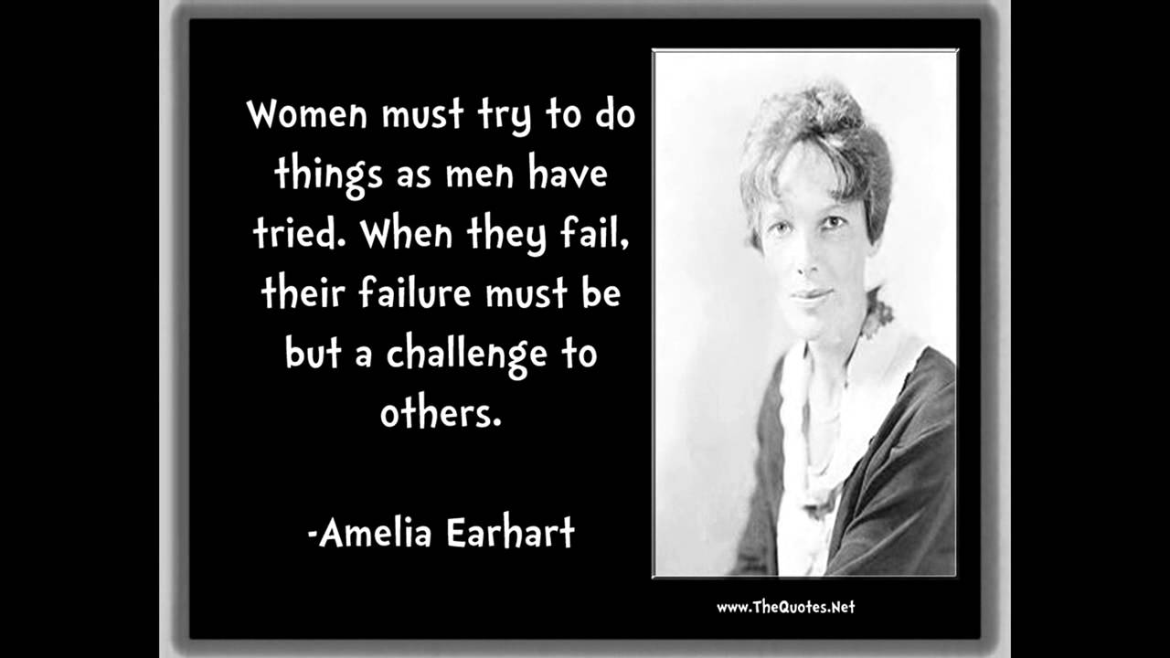 Quotes By Famous Women Amelia Earhart Quotes  Youtube