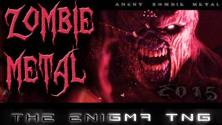 Zombie Metal - The Enigma TNG
