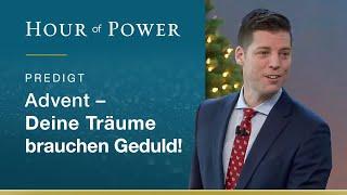 Bobby Schuller: Advent - Deine Träume brauchen Geduld!