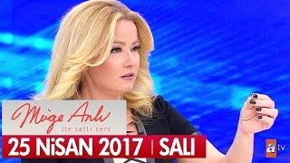 Müge Anlı ile Tatlı Sert 25 Nisan 2017 - Tek Parça