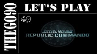 [Let´s Play] Star Wars-Republic Commando [#9]Der Himmel gehört uns