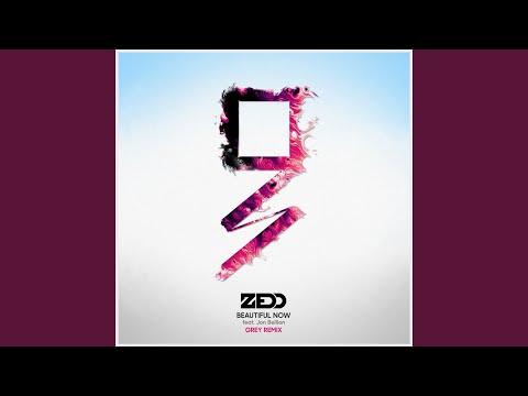 Beautiful Now (Grey Remix)