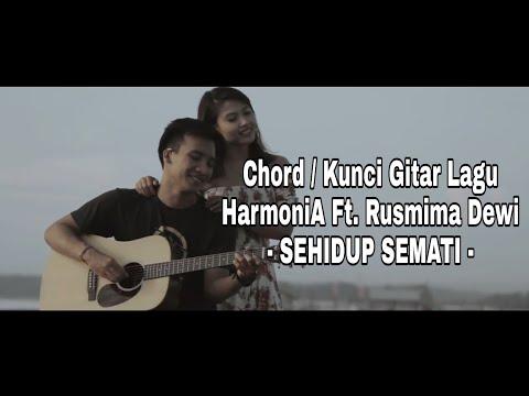 Chord Lagu HarmoniA Ft. Rusmina Dewi SEHIDUP SEMATI (Original Chord)