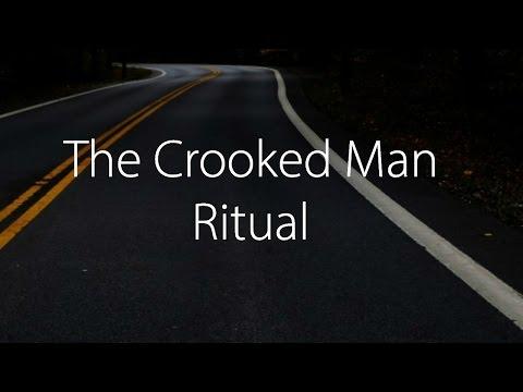 The Crooked Man Ritual (CreepyPasta)
