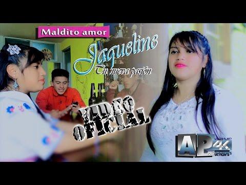 """Jaqueline - Maldito amor """"Video Oficial 4K"""" AP HD Estudio's"""