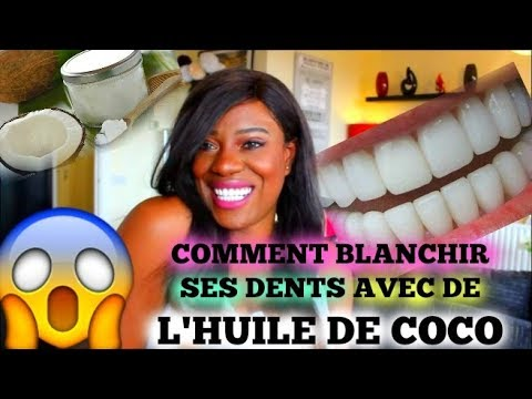 COMMENT BLANCHIR SES DENTS AVEC L'HUILE DE COCO (OIL PULLING)