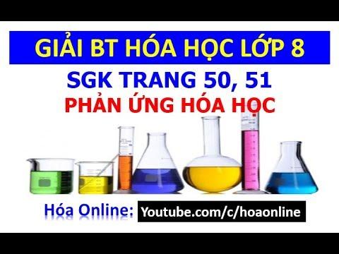 Giải bài tập hóa học 8 trang 50, 51 – Phản ứng hóa học