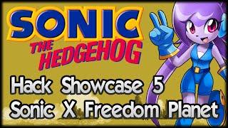 Sonic Hack Showcase 5 - Sonic X Freedom Planet