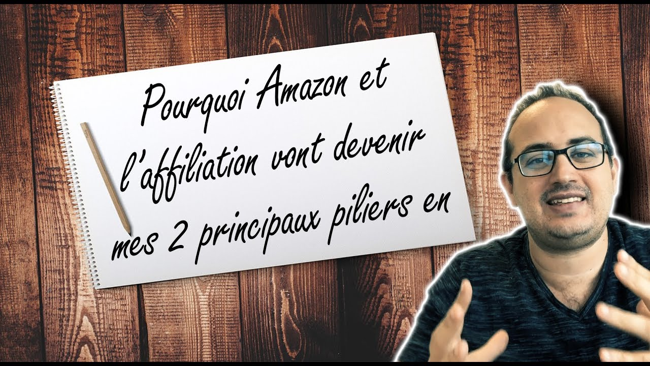 Pourquoi Amazon et l'affiliation vont devenir mes 2 principaux piliers en 2019